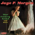MORGAN Jaye P. : CD That Country Sound And More