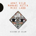 ARAT KILO / KEITA Mamani / LADD Mike : LPx2 Visions Of Selam