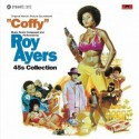 AYERS Roy : Coffy 45s Collection