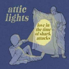 ATTIC LIGHTS : LP Love In The Time Of Shark Attacks