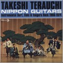 TERAUCHI Takeshi : LP Nippon Guitars (Instrumental Surf, Eleki & Tsugaru Rock 1966-1974)