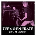 TEENGENERATE : LP Live At Shelter
