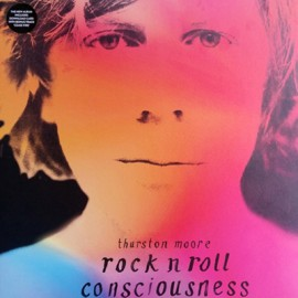 THURSTON MOORE : LPx2 Rock N Roll Consciousness