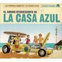 LA CASA AZUL : El Sonido Efervescente De La Casa Azul