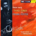 FOSTER Frank : CD A Fresh Taste Of Thad Jones And Frank Foster
