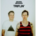 BROWN BROGUES : LP Triflin'