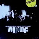 WOLFHOUNDS : LP Hands in the Till : The complete John Peel sessions