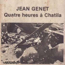 PHAROAH CHROMIUM : Jean Genet Quatre heures à Chatila