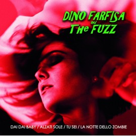 DINO FARFISA AND THE FUZZ : Dai Dai Baby