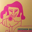 STEREOLAB : LP Switched On