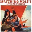 MATCHING MOLE : LP Matching Mole's Little Red Record