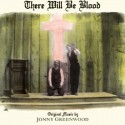 GREENWOOD Jonny : LP There Will Be Blood