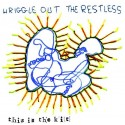 THIS IS THE KIT : LP Wriggle Out The Restless