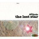 06 - ORCHIDS (the) : The Lost Star