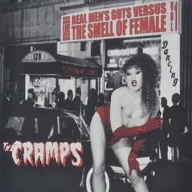 CRAMPS (the) : LP Real Men's Guts Versus The Smell Of Female Vol. 1