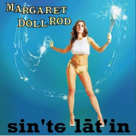 MARGARET DOLL RODS : LP Scintillating