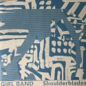 "GIRL BAND : 12""EP Shoulderblades"
