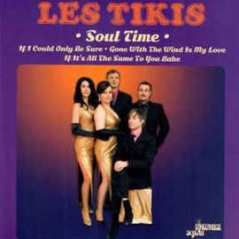 TIKIS (les) : Soul Time