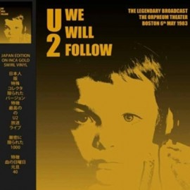 U2 : LP We Will Follow - Orpheum Theater Boston 6th May 1983