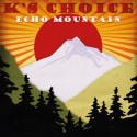 K'S CHOICE : LP Echo Mountain