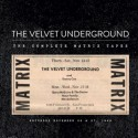 VELVET UNDERGROUND (the) : LP Box The Complete Matrix Tapes Live en 1969