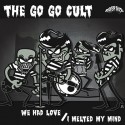GO GO CULT (the) : We Had Love