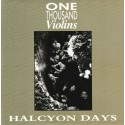 ONE THOUSAND VIOLINS : Halcyon Days