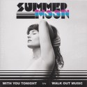 SUMMER MOON : With You Tonight