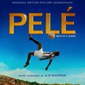 RAHMAN A.R. : LP Pelé Birth Of A Legend Soundtrack OST