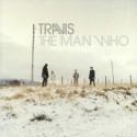 TRAVIS : LP The Man Who