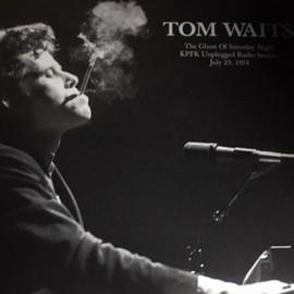 WAITS Tom : LP The Ghost of Saturday Night:KPFK Unplugged Radio Session, July 23, 1974