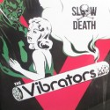 VIBRATORS : Slow Death