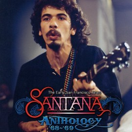 SANTANA : CDx3 Anthology '68~'69 (The Early San Francisco Years)