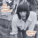 STEREO TOTAL : CD Ah! Quel Cinema!