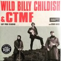 WILD BILLY CHILDISH / CTMF : LP Last Punk Standing...And Other