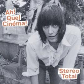 STEREO TOTAL : LP Ah! Quel Cinema!