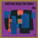 COLTRANE John : LP Coltrane Plays The Blues