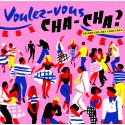 VARIOUS : LP Voulez Vous Chacha ? French Chacha 1960​-​1964