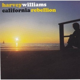 WILLIAMS Harvey : California Rebellion