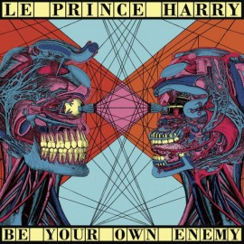 PRINCE HARRY (le) : LP Be Your Own Enemy