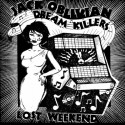 JACK OBLIVIAN DREAM KILLERS : LP Lost Weekend