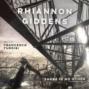 RHIANNON GIDDENS : LPx2 There Is No Other