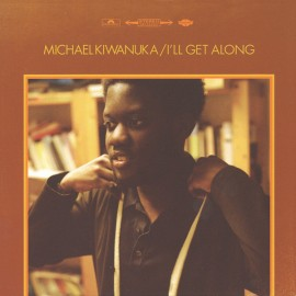 KIWANUKA Michael : I'll Get Along