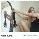 ADA LEA : LP What We Say In Private