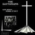 DAYTONIANS (the) : LP Let Jesus Work It Out