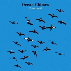 OCEAN CHIMES : K7 Disenthrall (e.p)