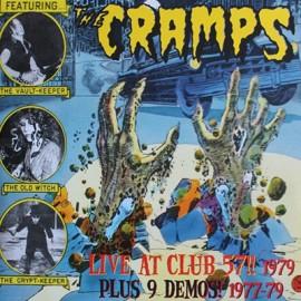 CRAMPS (the) : LPx2 Live At Club 57!! 1979 (Plus 9 Demos! 1977-79)
