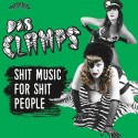 DAS CLAMPS : LP Shit Music For Shit People