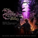 PEMBERTON Daniel : CD The Dark Crystal : Age Of Resistance, Vol. 2 (Original Music From The Netflix Series)