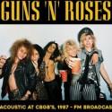 GUNS N' ROSES : LP ACoustic At CBGB's, 1987 - FM  Broadcast